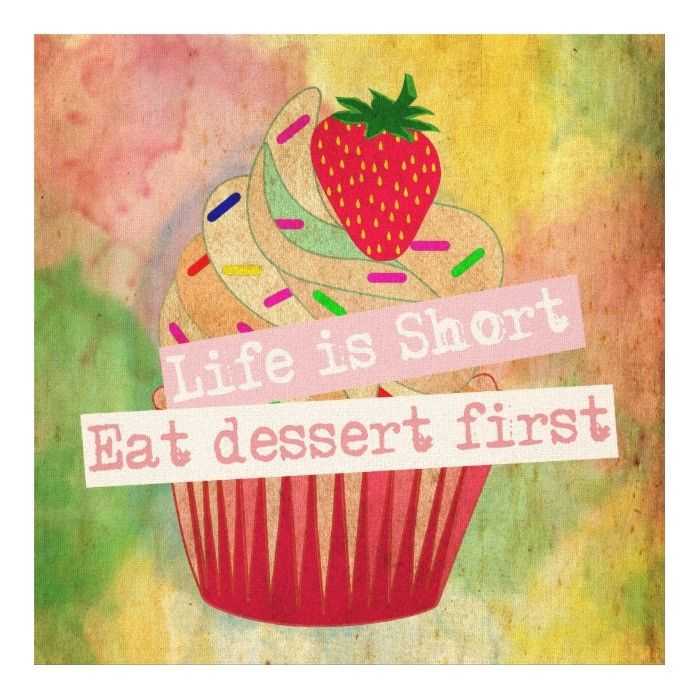 Customizable #Cool #Cupcake #Cupcakes #Cute #Decorative #Food #Funny #Home #Inspirational #Motivational #Quotations #Quotes Life is short eat dessert first canvas print available WorldWide on http://bit.ly/2j2MfyH