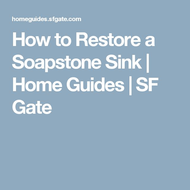 How to Restore a Soapstone Sink | Home Guides | SF Gate