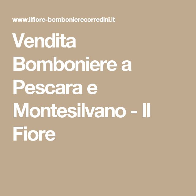 Vendita Bomboniere a Pescara e Montesilvano - Il Fiore