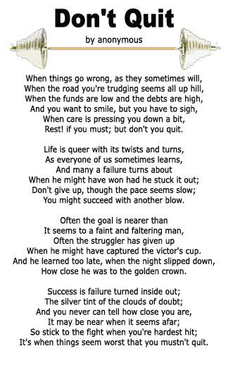 My favourite poem.. Strengthens me when I really feel like quitting..