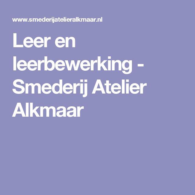 Leer en leerbewerking - Smederij Atelier Alkmaar