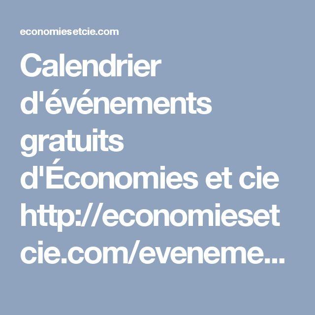 Calendrier d'événements gratuits d'Économies et cie http://economiesetcie.com/evenements/