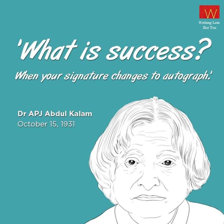 What a witty definition of success by the great man! Here's wishing Dr ...