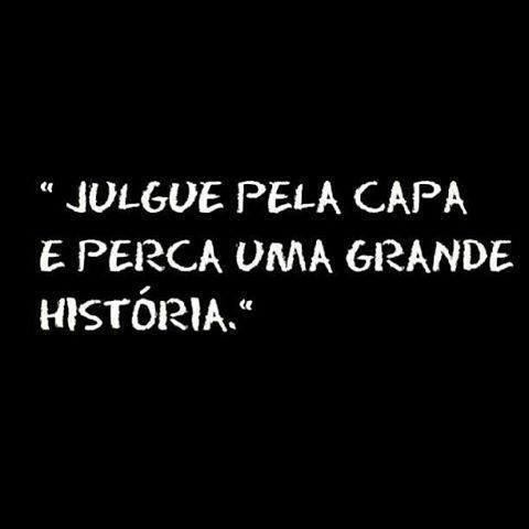 243 - Não julgue as pessoas, sem conhecer sua história.  #todamulhertemumplano www.planofeminino.com.br
