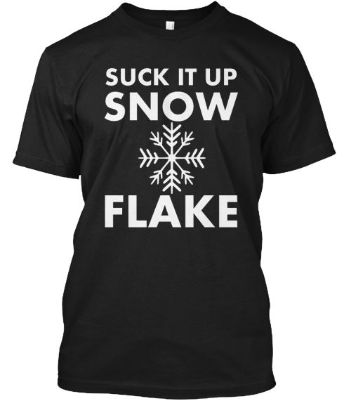 Don't Flake On Me No Snowflakes T Shirt Black T-Shirt Front