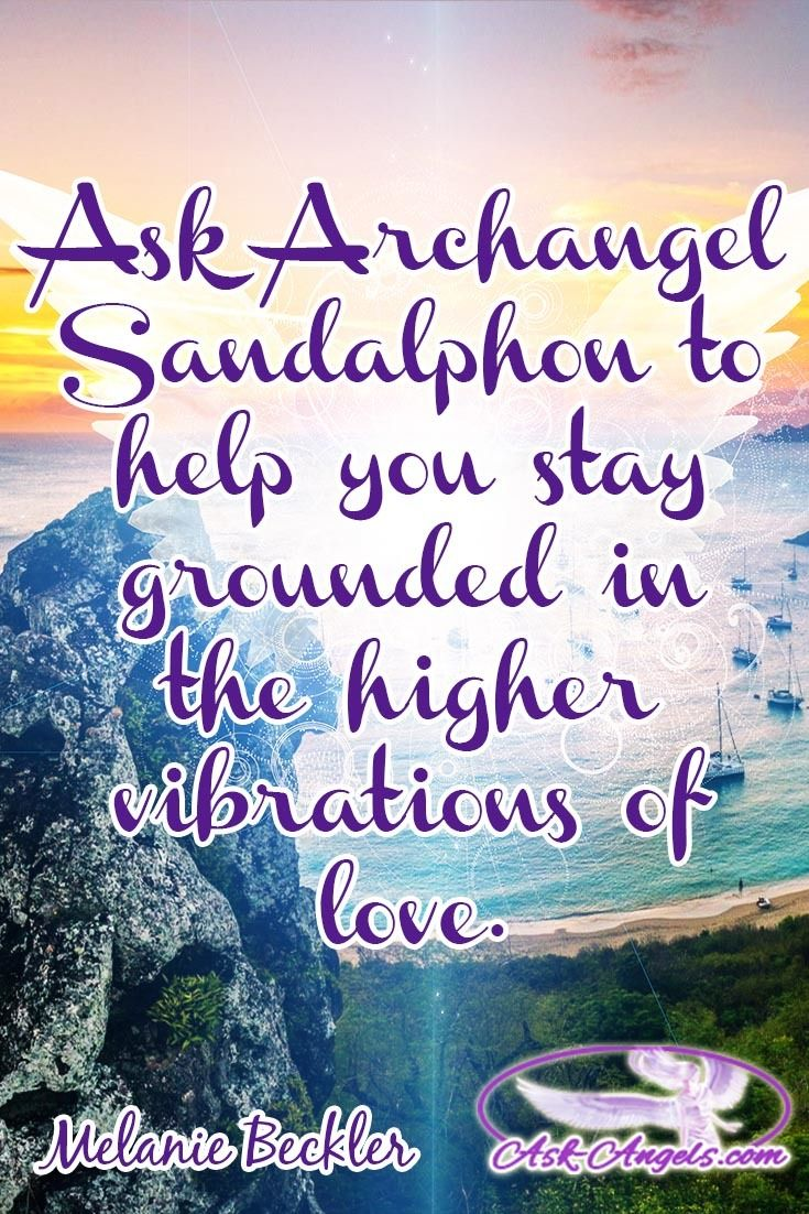 Ask Archangel Sandalphon to help you stay grounded in the higher vibrations of love.   ✧ ❁ ✽ ॐ ✽ ❁ ✧  #angelicguidance