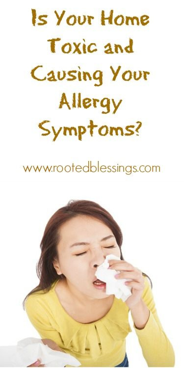 Is Your Home Toxic and Causing Your Allergy Symptoms? #home #toxic #allergy