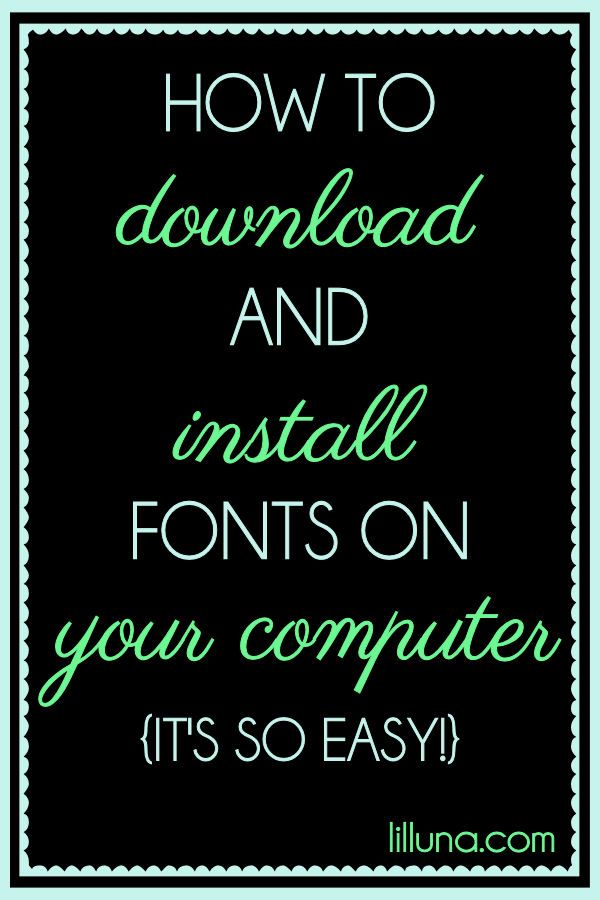 How to download and install fonts on your computer { lilluna.com } #fonts