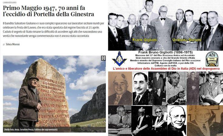 La strage di Portella della Ginestra in cui fu coinvolto il massone Frank Bruno Gigliotti, quel «galantuomo» amico e fratello di Umberto Gorietti, primo presidente delle ADI 70 anni fa il bandito S…