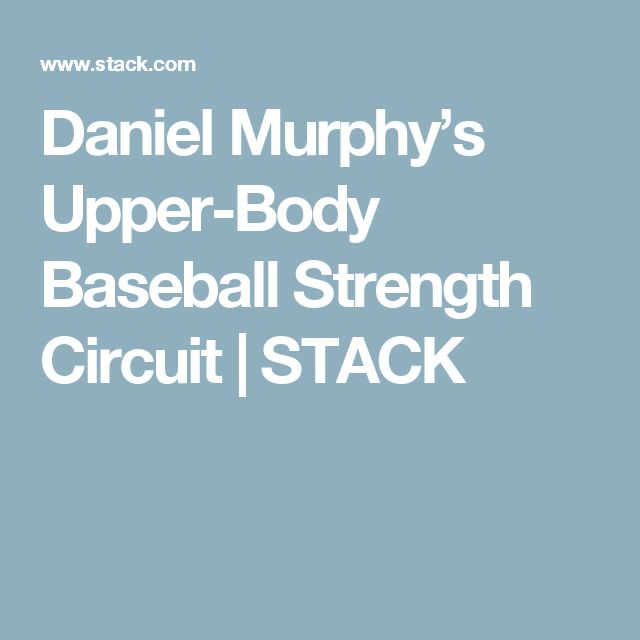Daniel Murphy's Upper-Body Baseball Strength Circuit | STACK