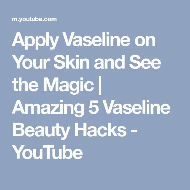 Apply Vaseline on Your Skin and See the Magic | Amazing 5 Vaseline Beauty Hacks - YouTube