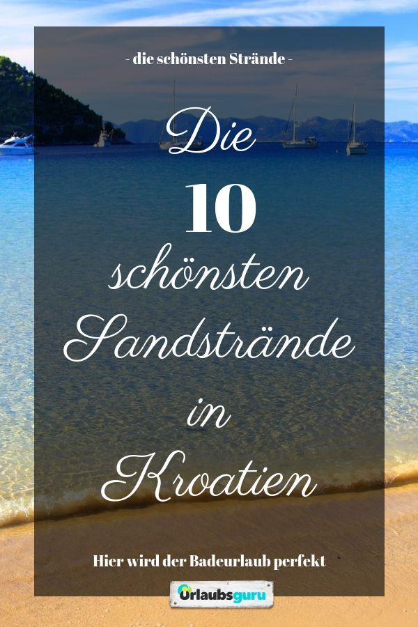ᐅ Sandstrande In Kroatien Die Top 10 Vom Experten Sandstrand