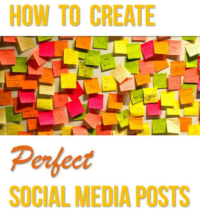 How to Create Perfect Posts on Social Media - An Amazing Infographic