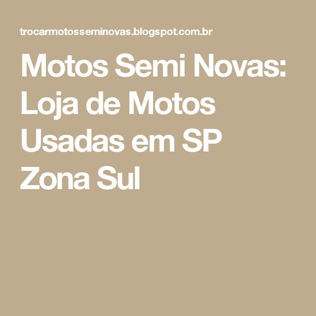Motos Semi Novas: Loja de Motos Usadas em SP Zona Sul