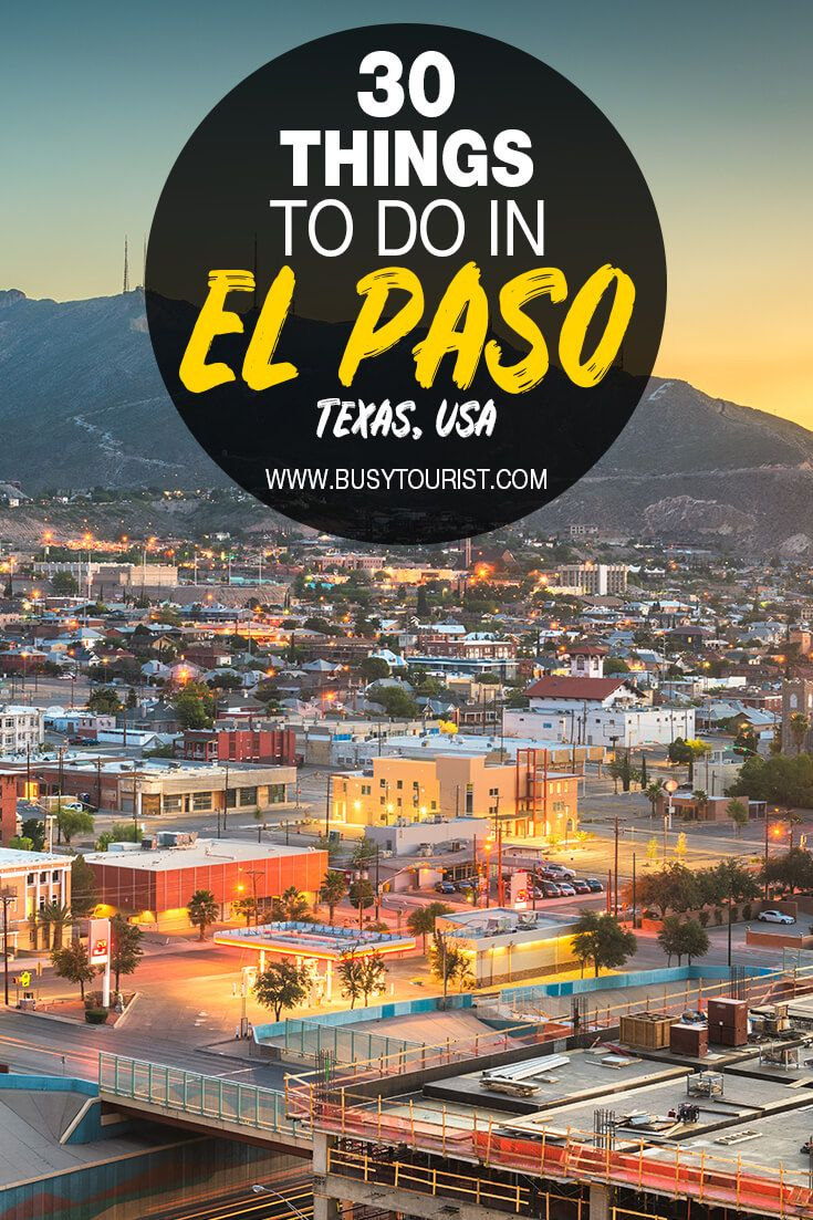 30 Best Fun Things To Do In El Paso Texas Best Places To Travel America Travel Travel Usa