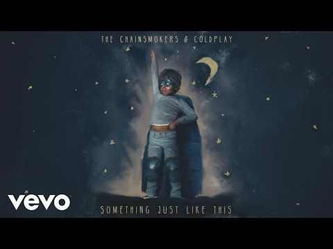 The Chainsmokers & Coldplay - Something Just Like This (Lyric) - YouTube
