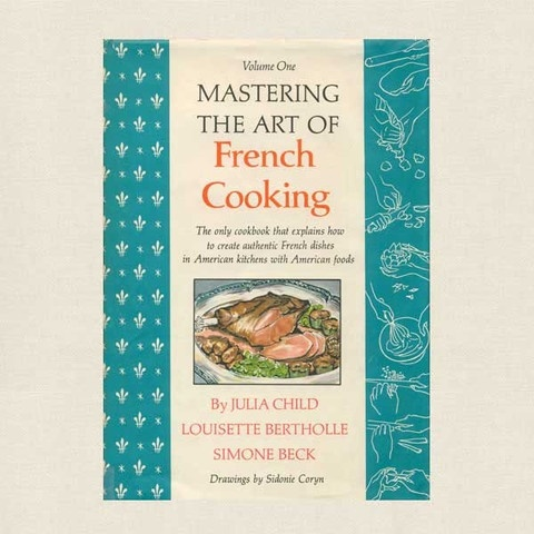 Mastering the Art of French Cooking Cookbook V1 - Julia Child