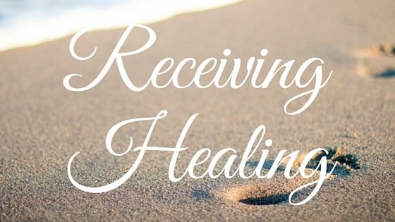 Receiving Healing - Healing From God Is Available