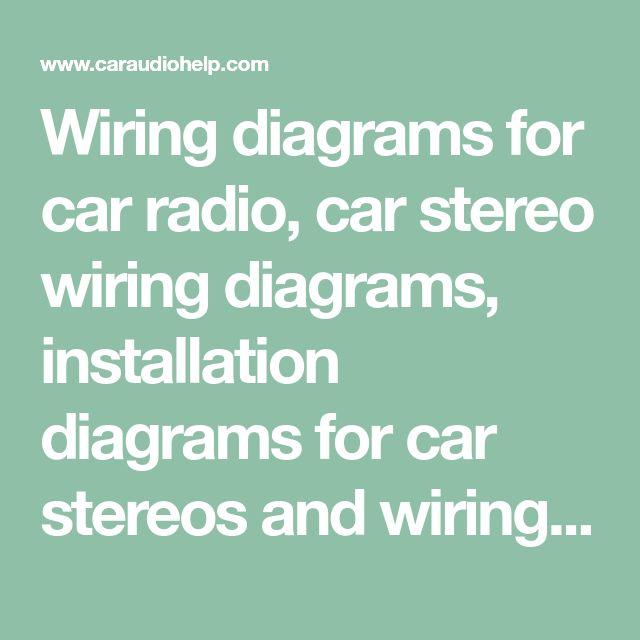 Wiring diagrams for car radio, car stereo wiring diagrams ...
