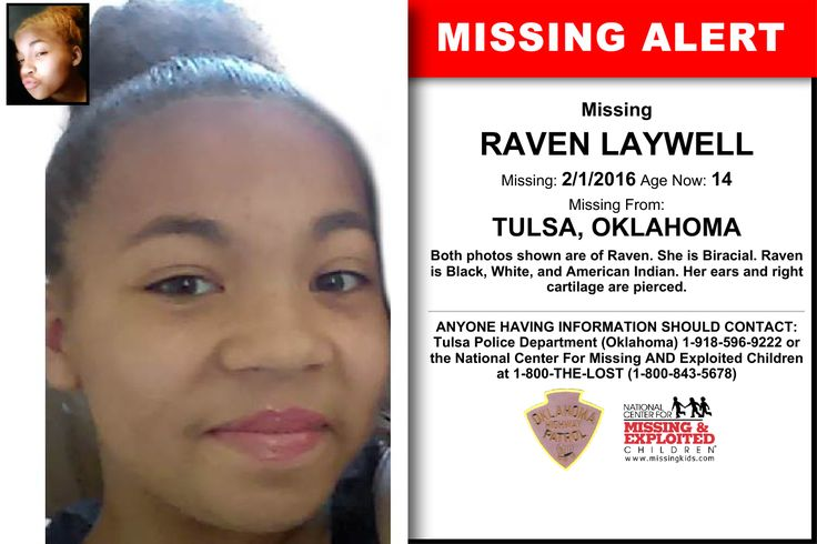 RAVEN LAYWELL, Age Now: 14, Missing: 08/05/2016. Missing From TULSA, OK. ANYONE HAVING INFORMATION SHOULD CONTACT: Tulsa Police Department (Oklahoma) 1-918-596-9222.