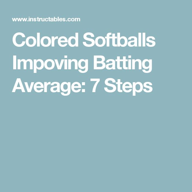Colored Softballs Impoving Batting Average: 7 Steps