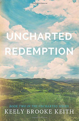 Uncharted Redemption (Volume 2) by Keely Brooke Keith #Christian #Romance #SyFy