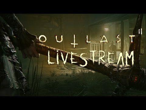 nice Outlast 2 DEMO Livestream