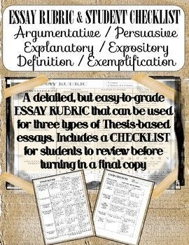 ARGUMENTATIVE / PERSUASIVE, EXPLANATORY / EXPOSITORY, DEFINITION / EXEMPLIFICATION Essay Rubric that can be used for any of these essays. Also includes a Student Checklist for Review before final copy. Easy-to-grade, ready to go.