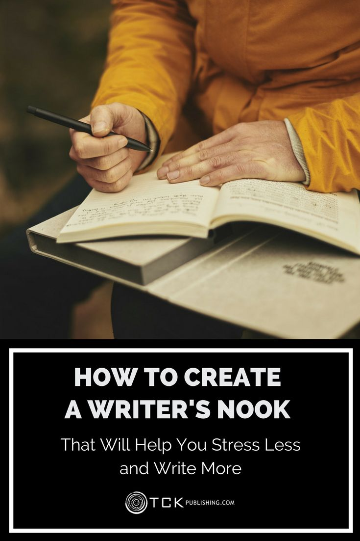 How To Create A Writer's Nook That Will Help You Stress Less And Write More