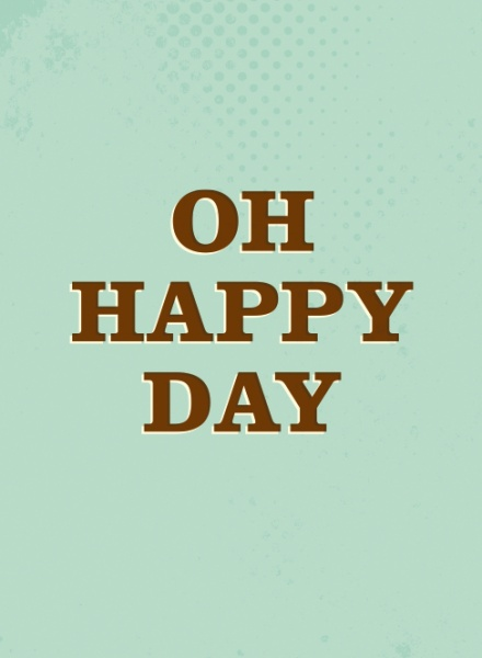 O Happy day, O happy day, When Jesus washed my sins away!