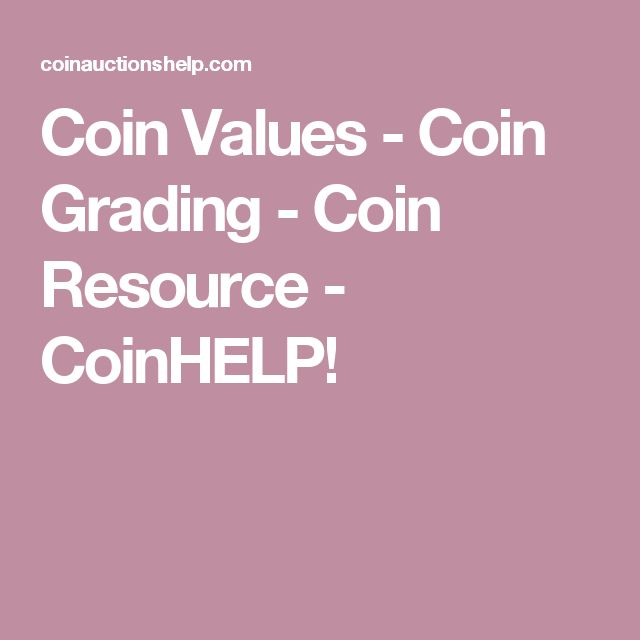 Coin Values - Coin Grading - Coin Resource - CoinHELP!
