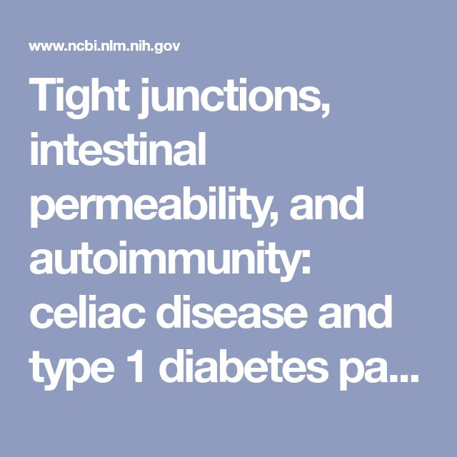 Tight junctions, intestinal permeability, and autoimmunity: celiac disease and type 1 diabetes paradigms. - PubMed - NCBI
