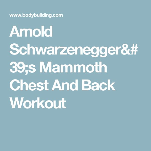 Arnold Schwarzenegger's Mammoth Chest And Back Workout
