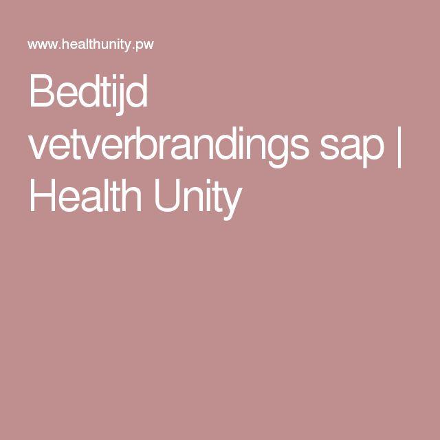 Bedtijd vetverbrandings sap | Health Unity