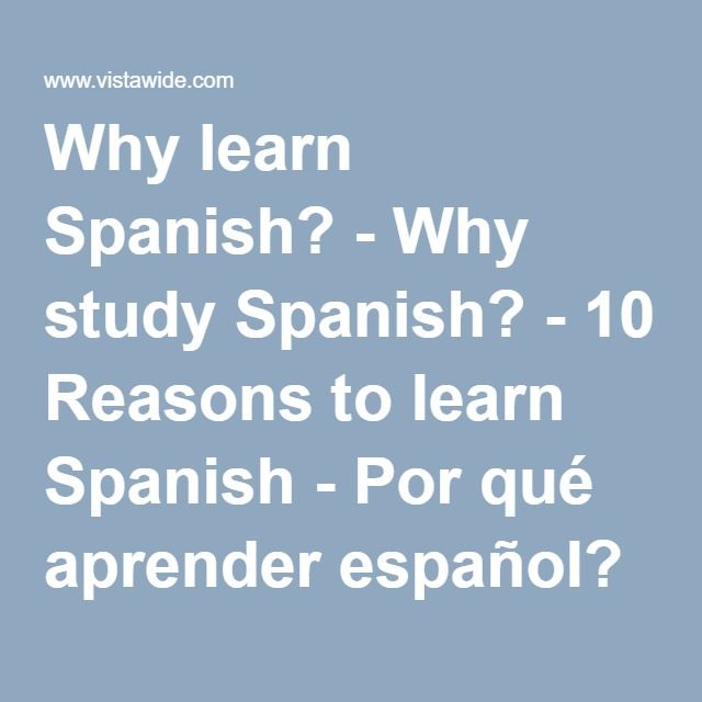 Why learn Spanish? - Why study Spanish? - 10 Reasons to learn Spanish - Por qué aprender español?