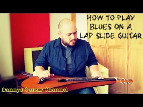 Beginning Playing Blues on a Lap Slide Guitar - Weissenborn - Open D Tuning by Dannys Guitar Channel - YouTube
