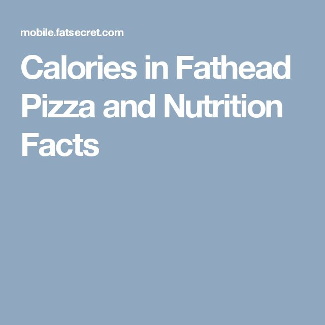 Calories in Fathead Pizza and Nutrition Facts
