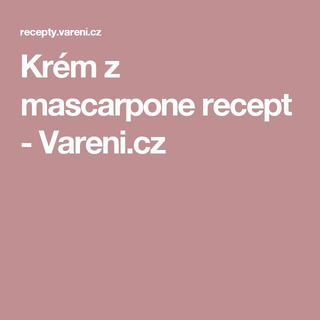 Krém z mascarpone recept - Vareni.cz