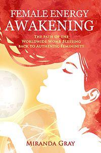 Female Energy Awakening by Miranda Gray