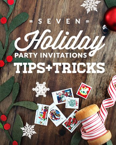 7 Holiday Party Invitations Tips + Tricks