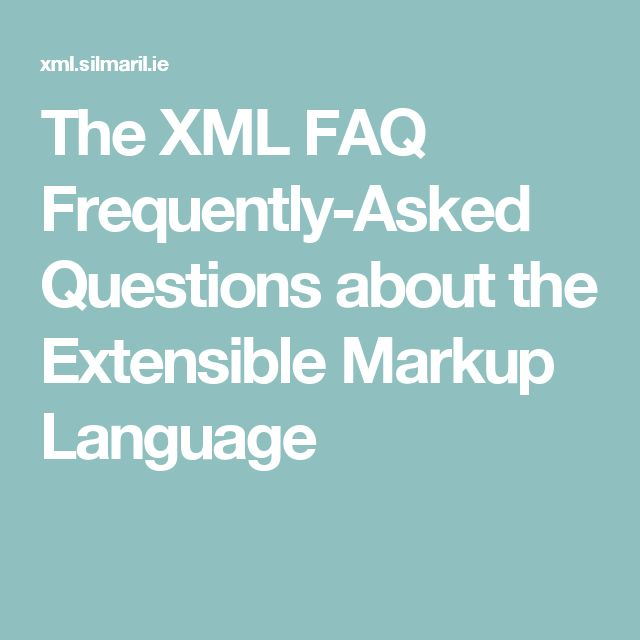 The XML FAQ Frequently-Asked Questions about the Extensible Markup Language