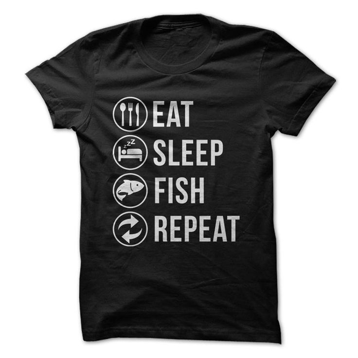 Eat, sleep, fish, repeat. Awesome shirt from I Love Apparel. The #fishinglife. #FishingCanada #FishingManitoba