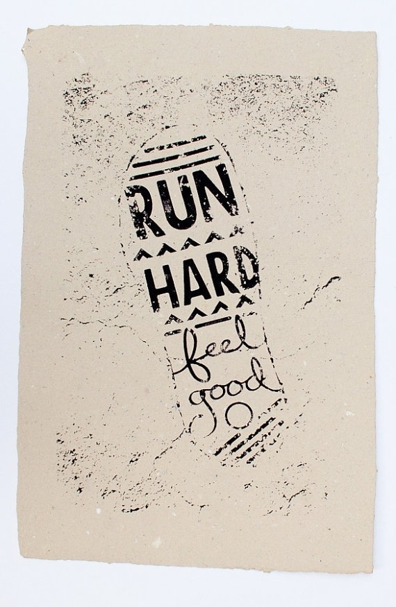 Run.. this poster is hanging in my room. Love it, motivation