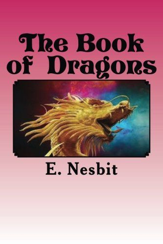The Book of Dragons by E. Nesbit http://www.amazon.com/dp/1530283760/ref=cm_sw_r_pi_dp_Dmn1wb0G3R5YP
