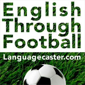 This week's football language podcast talks about the Liverpool vs Tottenham match - the languagecaster derby! We also explain the phrase 'to shrug off a challenge' and explain the nickname of the newly-crowned African champions.
