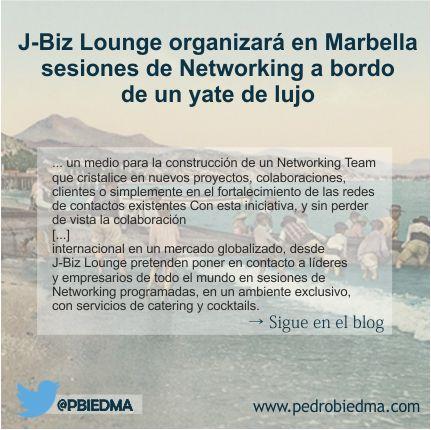 J-Biz Lounge organizará en Marbella sesiones de Networking a bordo de un yate de lujo.