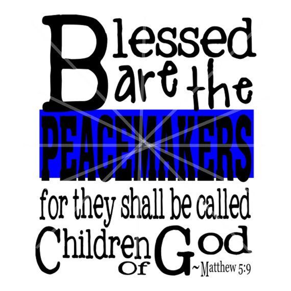 SVG - Blessed are the Peacemakers - Police - Support Police - Police Officer - Band of Blue - Peace Officer - Decal - Tshirt Design