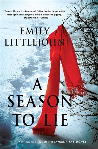 A Season to Lie by Emily Littlejohn About the book:(from the publisher)In Emily Littlejohn's follow-up to her acclaimed debutInherit the Bones, a twisted killer stalks his prey in the dead of winter. On a cold dark night in February, as a blizzard shrieks through Cedar Valley, police officer and new mother Gemma Monroe responds to [...]