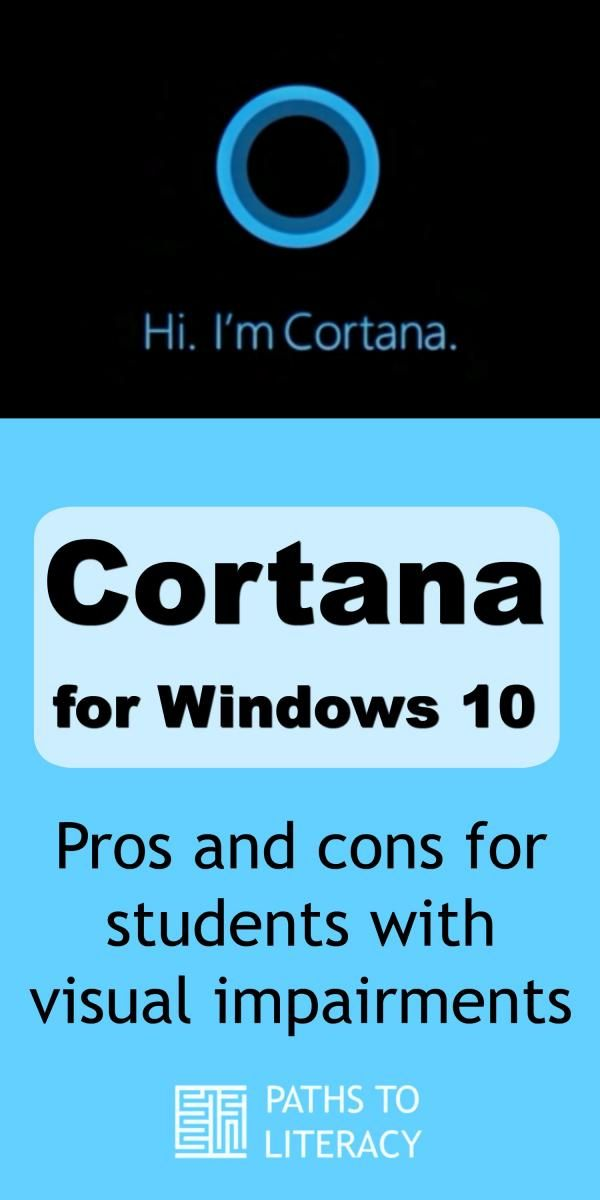best assistive technology images assistive  weigh the pros and cons using cortana for windows 10 students who are blind or