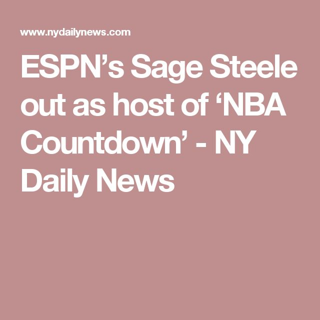ESPN's Sage Steele out as host of 'NBA Countdown'  - NY Daily News